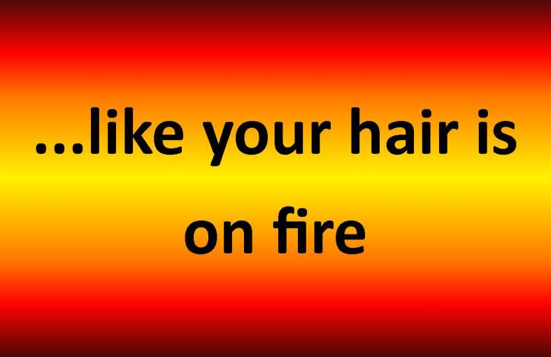 Hair is on Fire