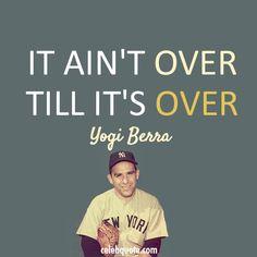 Yogi Berra It Aint Over.jpg