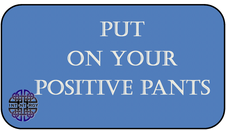 Positive Pants Wise Words Wednesday