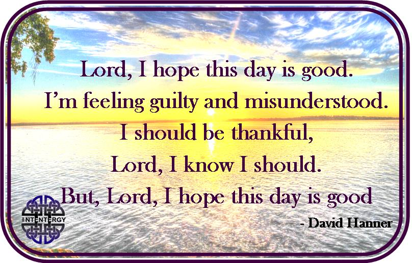 Lord I Hope This Day is Good