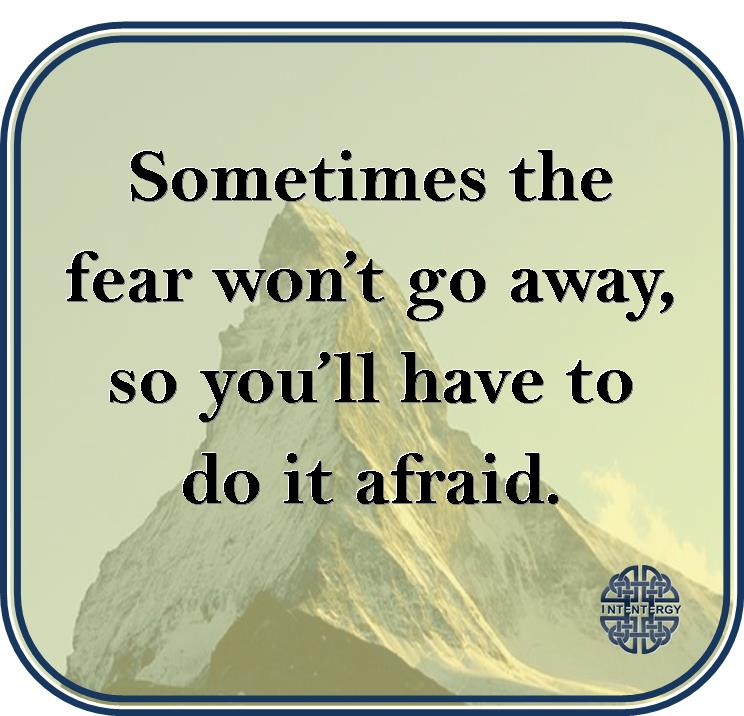 Somes the fear doesn't go away